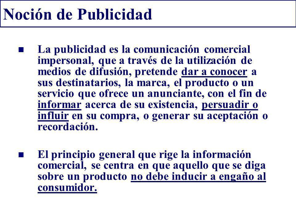 Noción de Publicidad La publicidad es la comunicación comercial impersonal, que a través de la utilización de medios de difusión, pretende dar a conoc