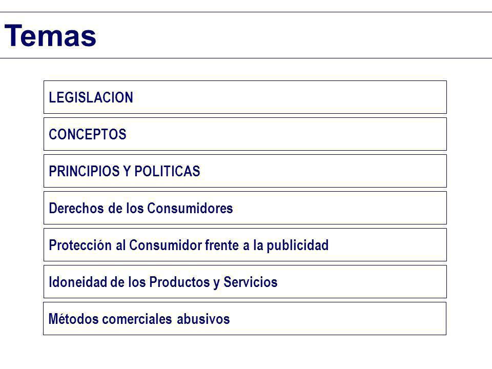 Temas LEGISLACION CONCEPTOS PRINCIPIOS Y POLITICAS Derechos de los Consumidores Protección al Consumidor frente a la publicidad Idoneidad de los Produ