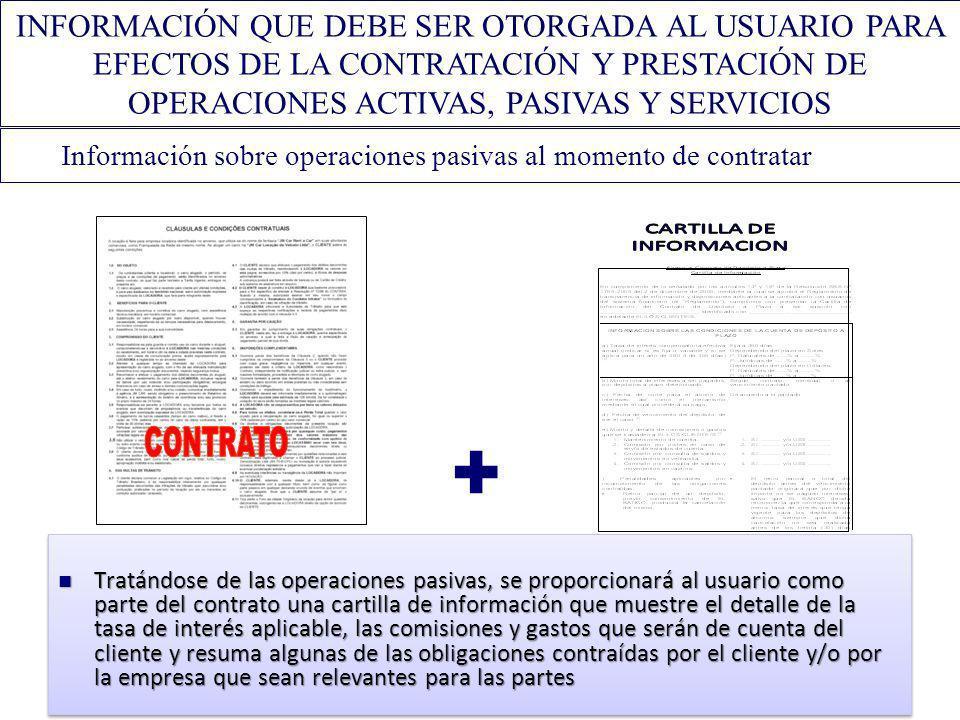 Información sobre operaciones pasivas al momento de contratar + INFORMACIÓN QUE DEBE SER OTORGADA AL USUARIO PARA EFECTOS DE LA CONTRATACIÓN Y PRESTAC