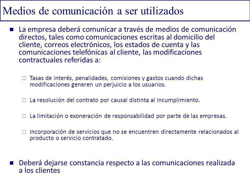 Medios de comunicación a ser utilizados La empresa deberá comunicar a través de medios de comunicación directos, tales como comunicaciones escritas al