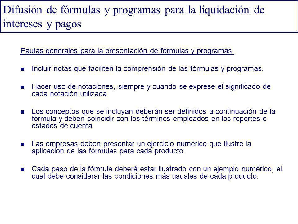 Difusión de fórmulas y programas para la liquidación de intereses y pagos Pautas generales para la presentación de fórmulas y programas. Incluir notas