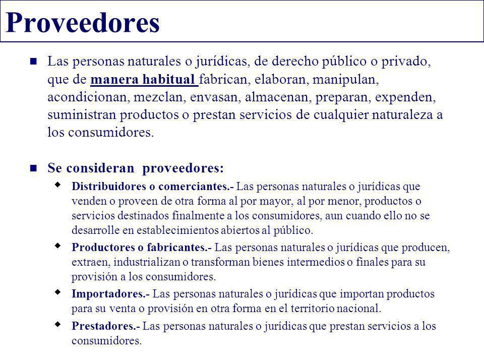 Proveedores Las personas naturales o jurídicas, de derecho público o privado, que de manera habitual fabrican, elaboran, manipulan, acondicionan, mezc