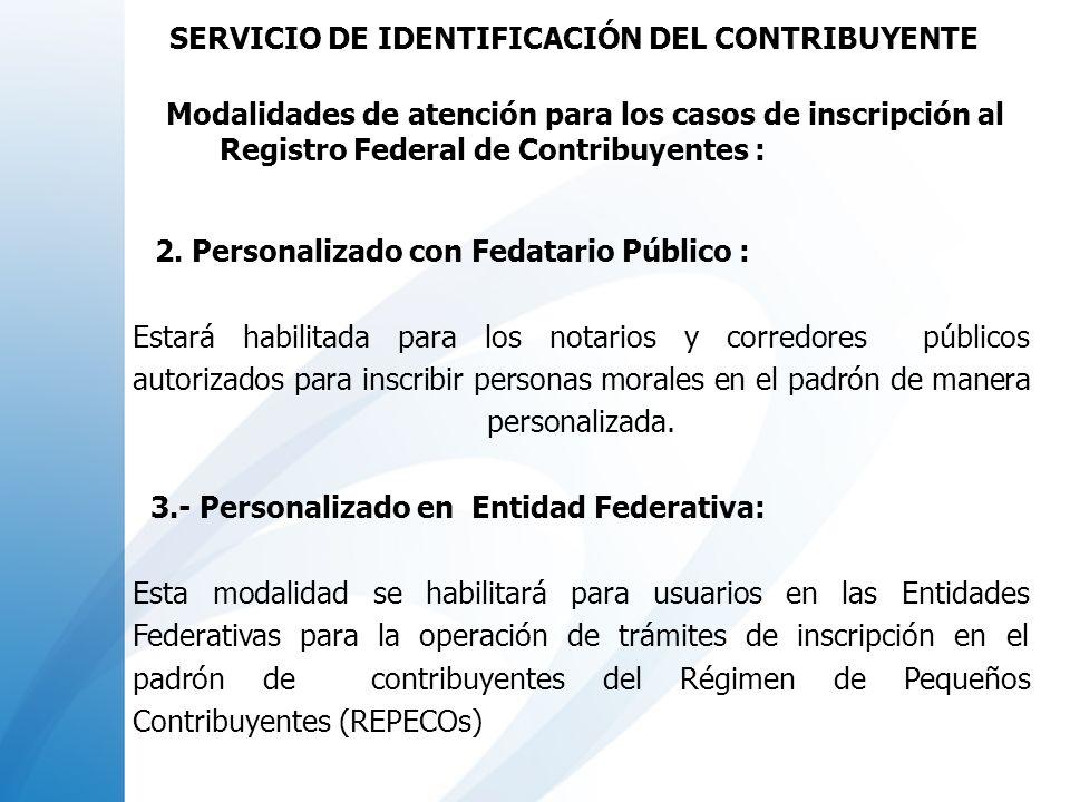 2. Personalizado con Fedatario Público : Estará habilitada para los notarios y corredores públicos autorizados para inscribir personas morales en el p