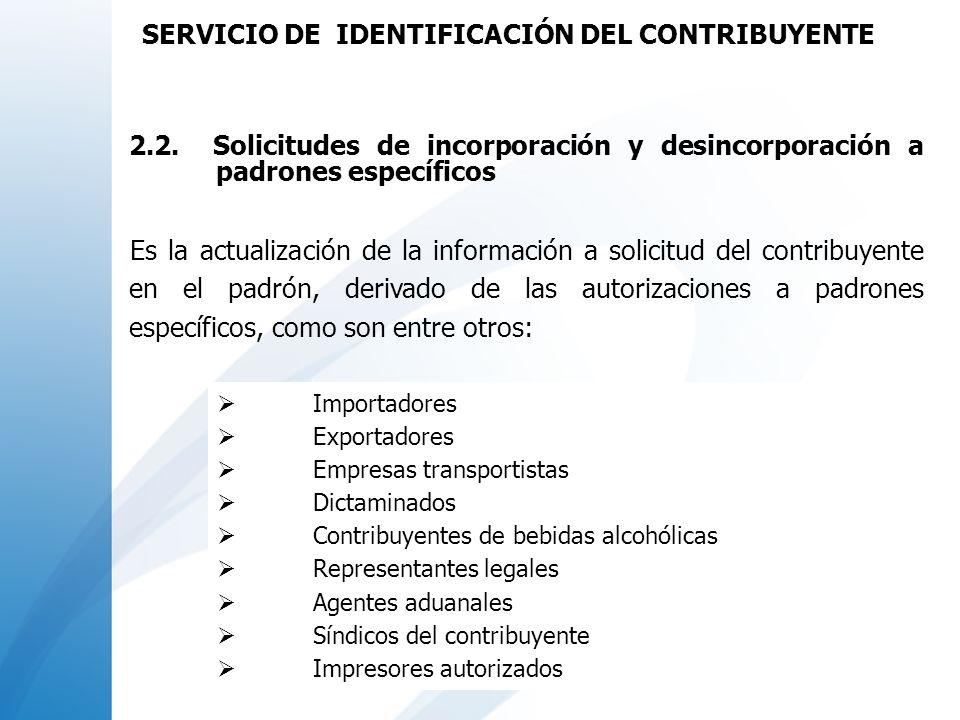 Importadores Exportadores Empresas transportistas Dictaminados Contribuyentes de bebidas alcohólicas Representantes legales Agentes aduanales Síndicos
