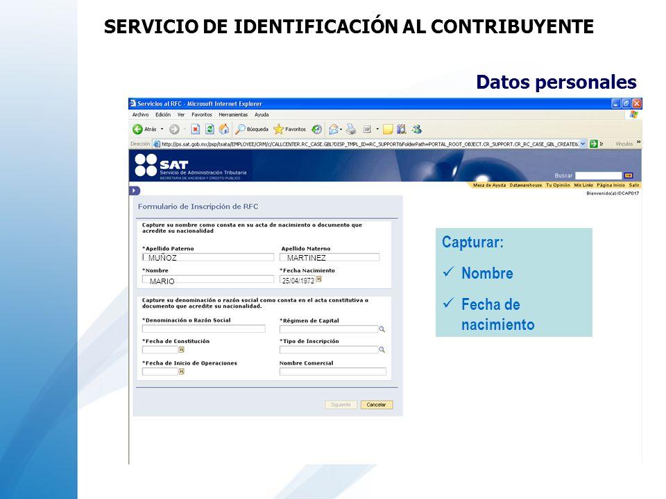 Datos personales MUÑOZMARTINEZ MARIO 25/04/1972 Capturar: Nombre Fecha de nacimiento SERVICIO DE IDENTIFICACIÓN AL CONTRIBUYENTE