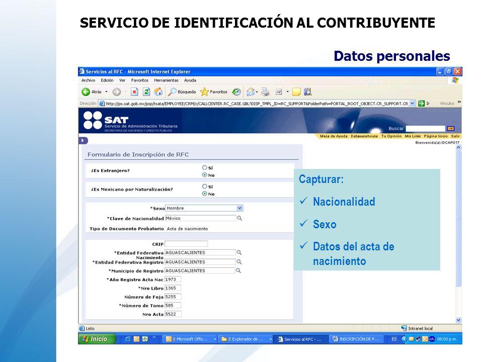 Capturar: Nacionalidad Sexo Datos del acta de nacimiento Datos personales SERVICIO DE IDENTIFICACIÓN AL CONTRIBUYENTE