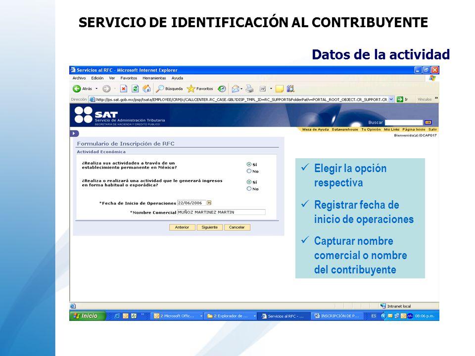 Datos de la actividad Elegir la opción respectiva Registrar fecha de inicio de operaciones Capturar nombre comercial o nombre del contribuyente SERVIC