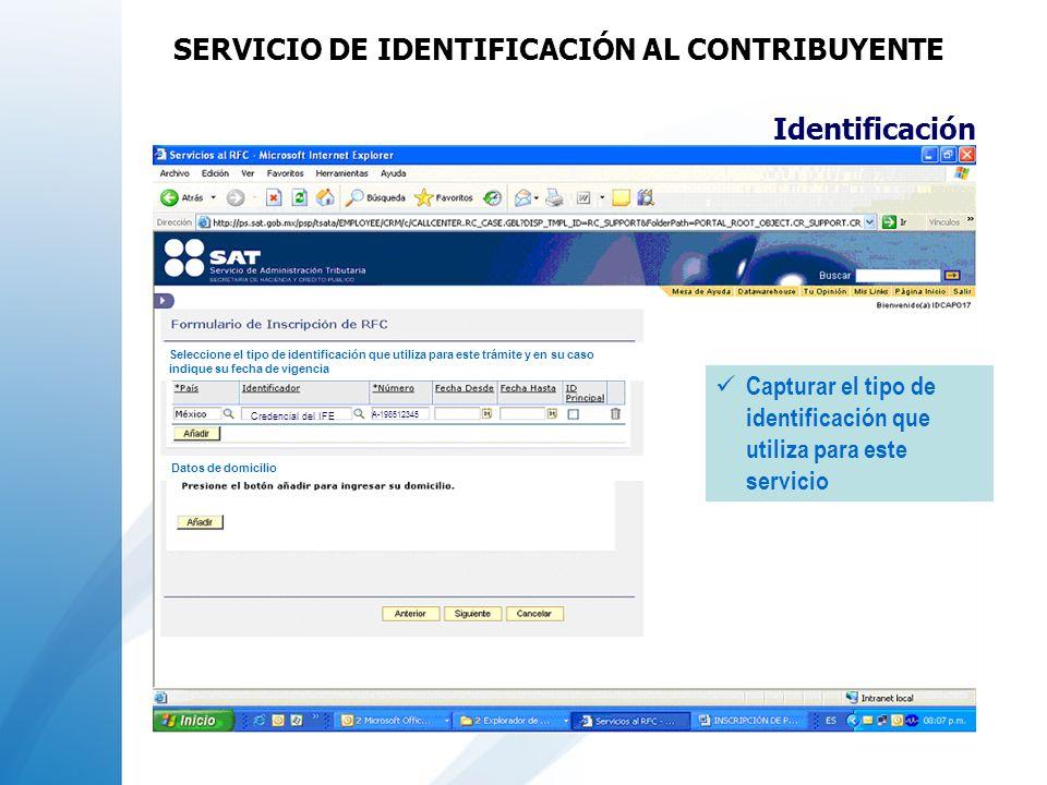 Identificación Seleccione el tipo de identificación que utiliza para este trámite y en su caso indique su fecha de vigencia Datos de domicilio Captura