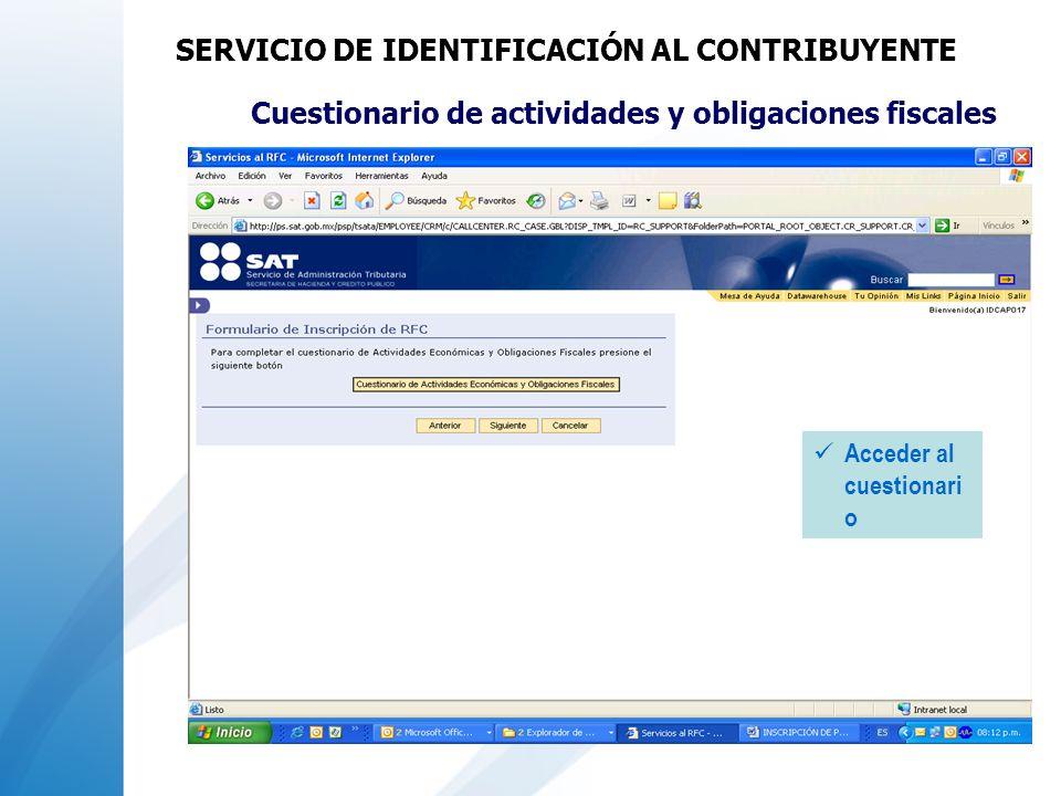 Cuestionario de actividades y obligaciones fiscales Acceder al cuestionari o SERVICIO DE IDENTIFICACIÓN AL CONTRIBUYENTE