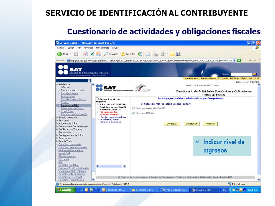 Cuestionario de actividades y obligaciones fiscales Indicar nivel de ingresos SERVICIO DE IDENTIFICACIÓN AL CONTRIBUYENTE