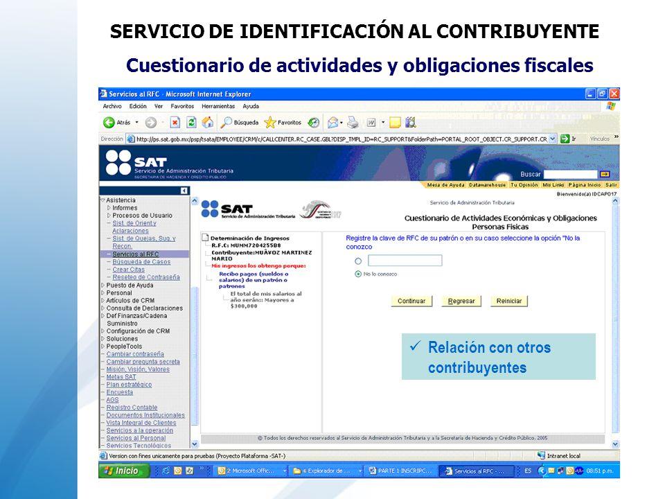 Cuestionario de actividades y obligaciones fiscales Relación con otros contribuyentes SERVICIO DE IDENTIFICACIÓN AL CONTRIBUYENTE