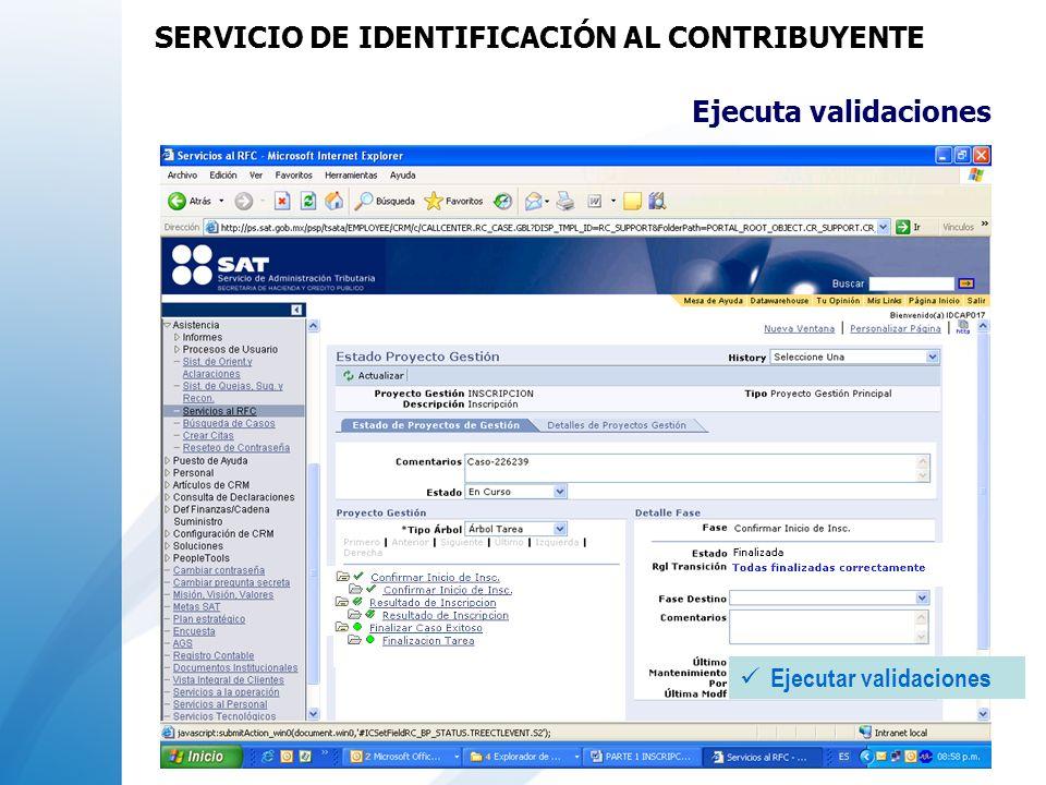 Ejecuta validaciones Ejecutar validaciones SERVICIO DE IDENTIFICACIÓN AL CONTRIBUYENTE