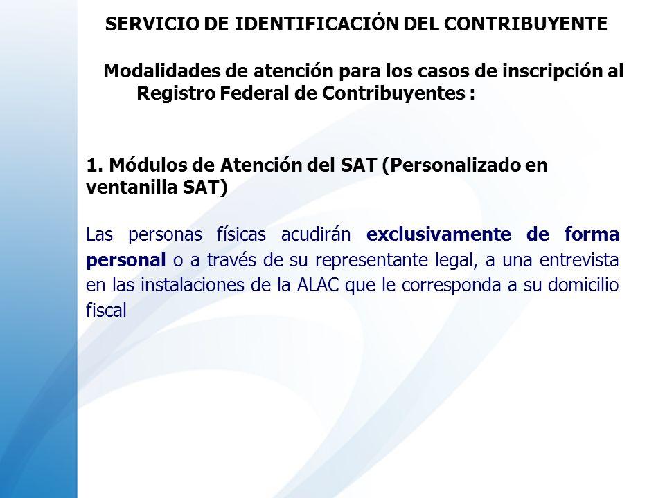 Modalidades de atención para los casos de inscripción al Registro Federal de Contribuyentes : 1. Módulos de Atención del SAT (Personalizado en ventani