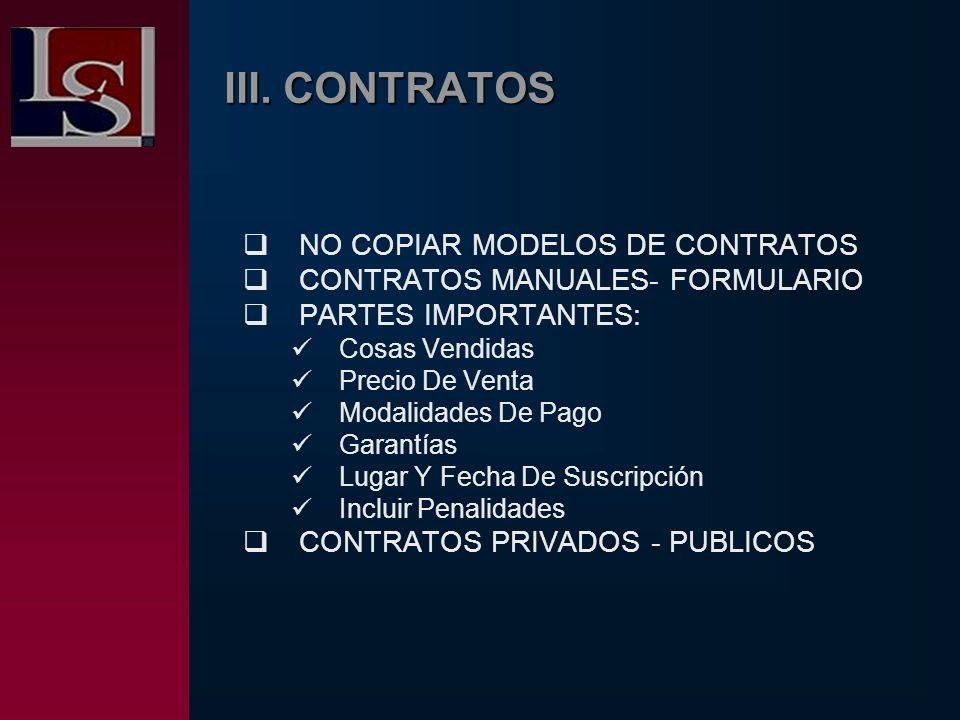 III. CONTRATOS NO COPIAR MODELOS DE CONTRATOS CONTRATOS MANUALES- FORMULARIO PARTES IMPORTANTES: Cosas Vendidas Precio De Venta Modalidades De Pago Ga