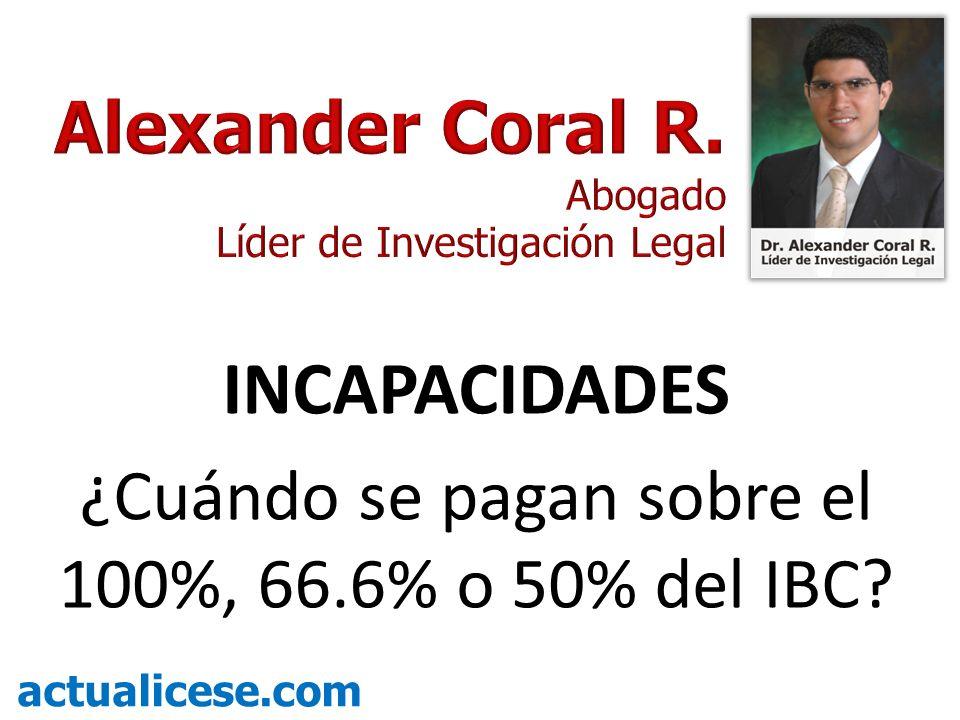 INCAPACIDADES ¿Cuándo se pagan sobre el 100%, 66.6% o 50% del IBC? actualicese.com