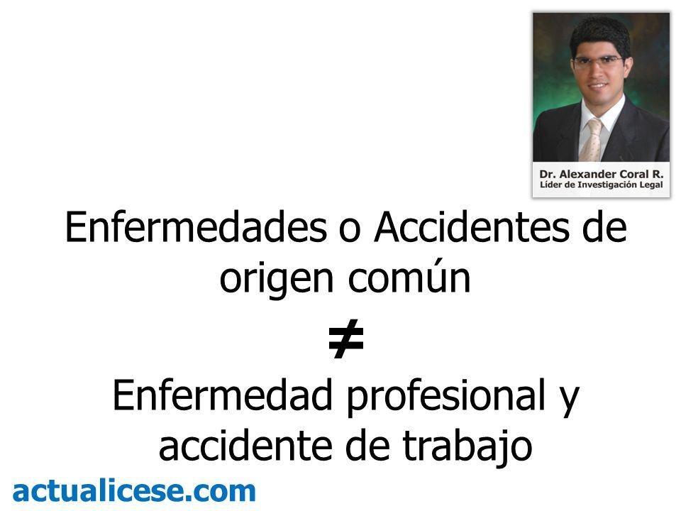 Enfermedades o Accidentes de origen común Enfermedad profesional y accidente de trabajo actualicese.com