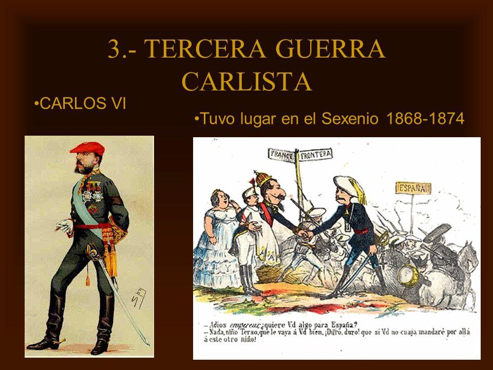 Mª Victoria Landa 3.- TERCERA GUERRA CARLISTA Tuvo lugar en el Sexenio 1868-1874 CARLOS VI