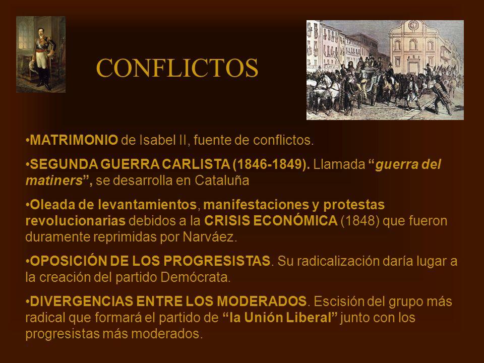 CONFLICTOS MATRIMONIO de Isabel II, fuente de conflictos. SEGUNDA GUERRA CARLISTA (1846-1849). Llamada guerra del matiners, se desarrolla en Cataluña