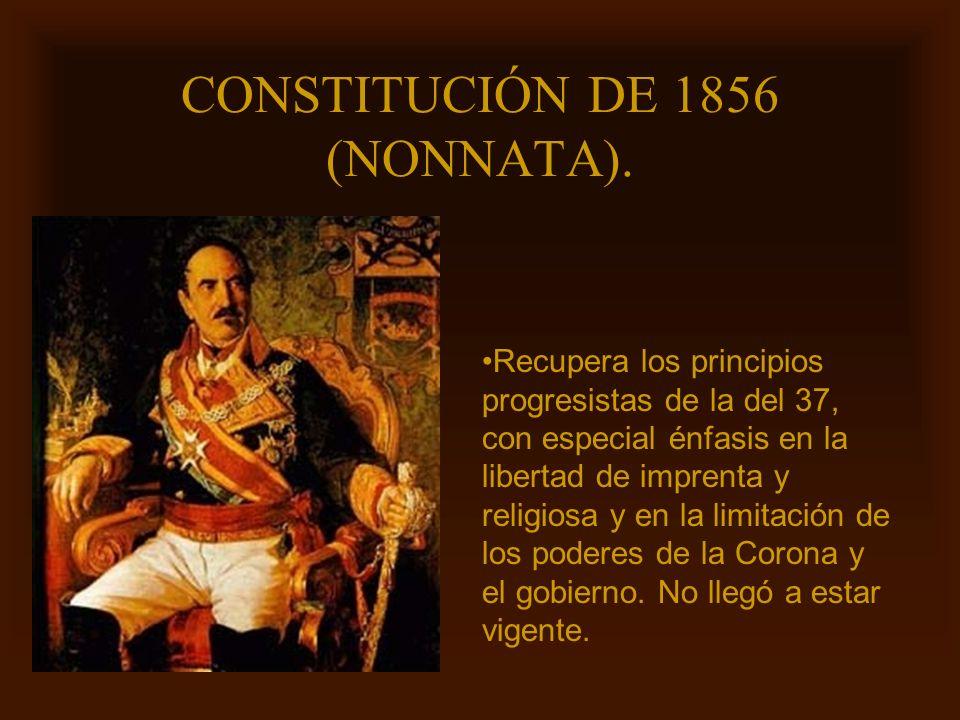 Mª Victoria Landa CONSTITUCIÓN DE 1856 (NONNATA). Recupera los principios progresistas de la del 37, con especial énfasis en la libertad de imprenta y