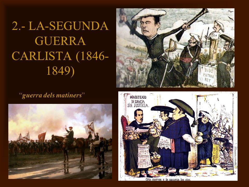 Mª Victoria Landa 2.- LA-SEGUNDA GUERRA CARLISTA (1846- 1849) guerra dels matiners