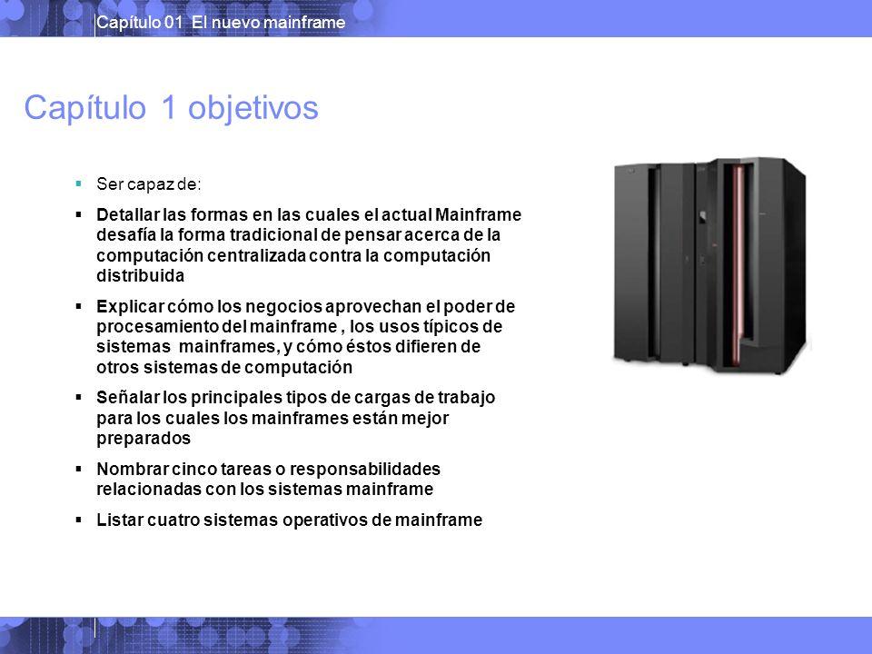 Capítulo 01 El nuevo mainframe Sistemas Operativos Mainframe z/OS z/VM VSE Linux para zSeries z/TPF