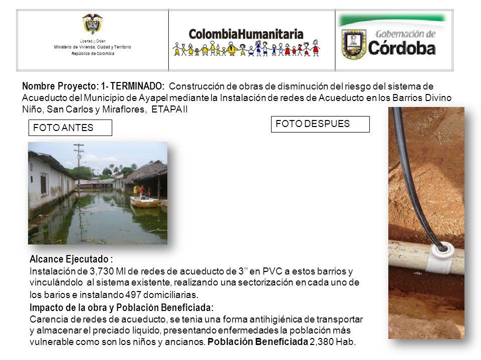 Nombre Proyecto: 1- TERMINADO: Construcción de obras de disminución del riesgo del sistema de Acueducto del Municipio de Ayapel mediante la Instalació