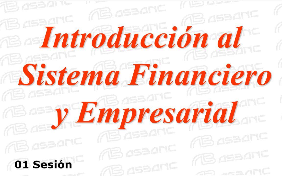 Introducción al Sistema Financiero y Empresarial 01 Sesión