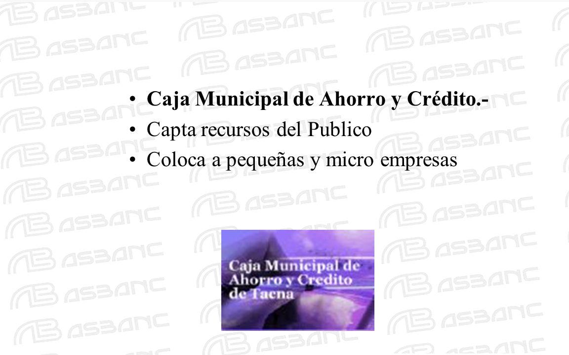 –CMAC- Arequipa –CMAC del Santa S.A.–CMAC Cusco S.A.