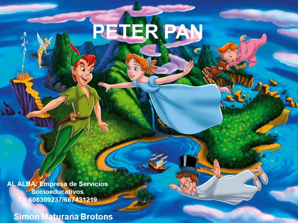 PETER PAN Simón Maturana Brotons AL ALBA. Empresa de Servicios Socioeducativos Tlf:608309237/667431219