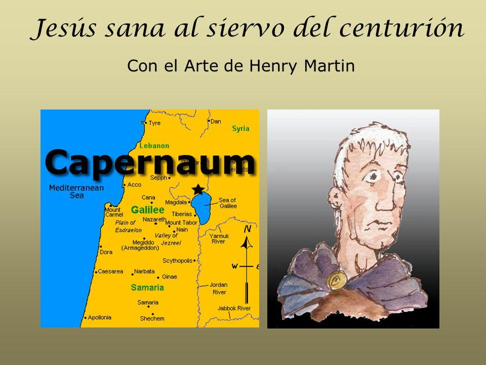 Jesús sana al siervo del centurión Con el Arte de Henry Martin