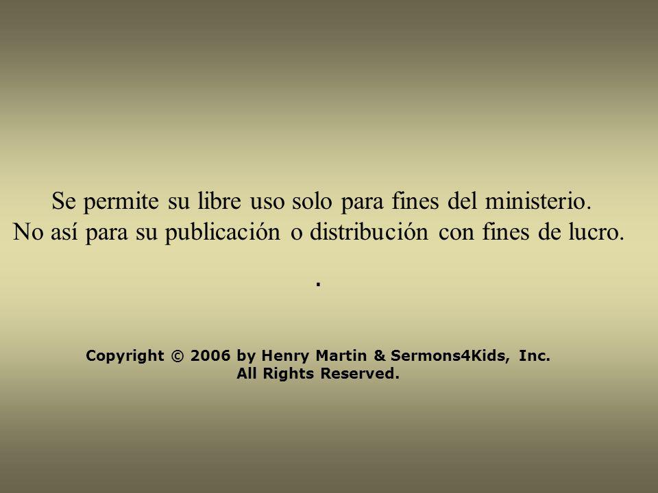 Se permite su libre uso solo para fines del ministerio. No así para su publicación o distribución con fines de lucro.. Copyright © 2006 by Henry Marti