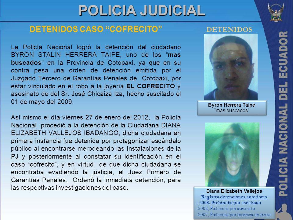 DETENIDOS CASO COFRECITO La Policía Nacional logró la detención del ciudadano BYRON STALIN HERRERA TAIPE, uno de los mas buscados en la Provincia de C