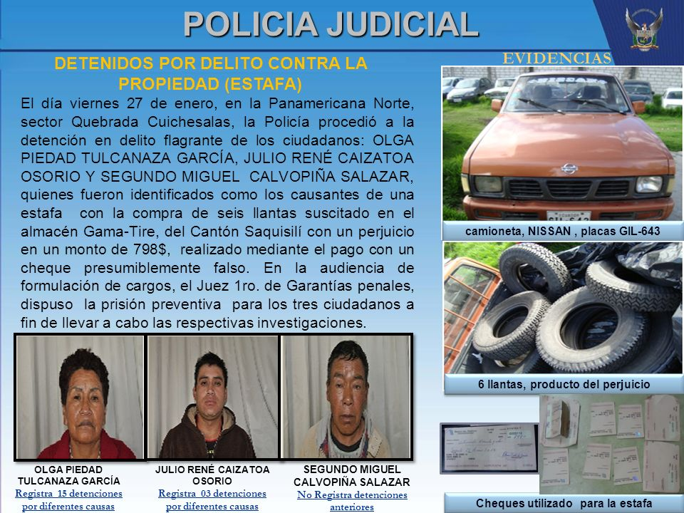 DETENIDOS POR DELITO CONTRA LA PROPIEDAD (ESTAFA) El día viernes 27 de enero, en la Panamericana Norte, sector Quebrada Cuichesalas, la Policía proced