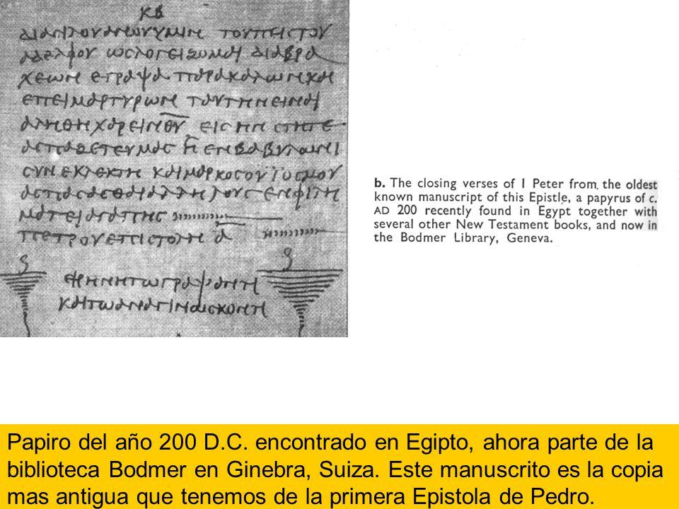 Papiro del año 200 D.C. encontrado en Egipto, ahora parte de la biblioteca Bodmer en Ginebra, Suiza. Este manuscrito es la copia mas antigua que tenem