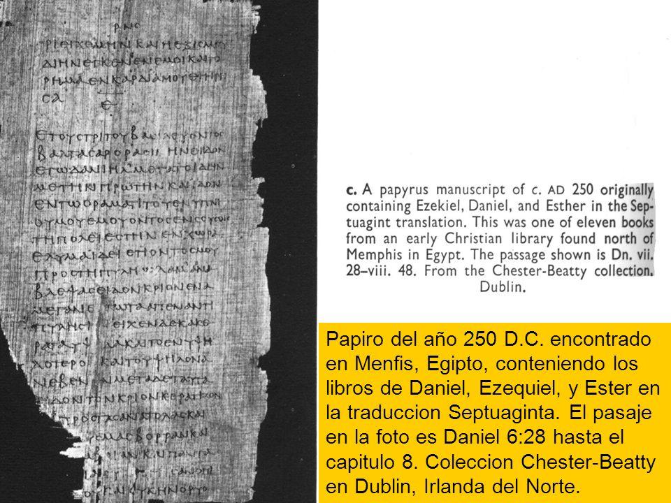 Papiro del año 250 D.C. encontrado en Menfis, Egipto, conteniendo los libros de Daniel, Ezequiel, y Ester en la traduccion Septuaginta. El pasaje en l