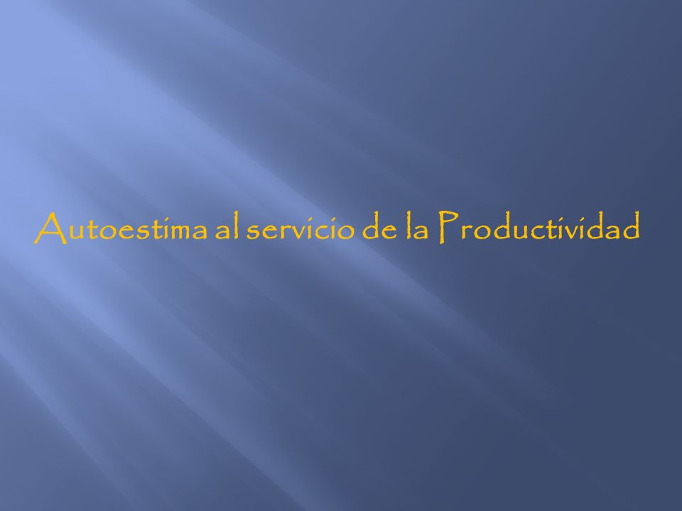 Autoestima al servicio de la Productividad