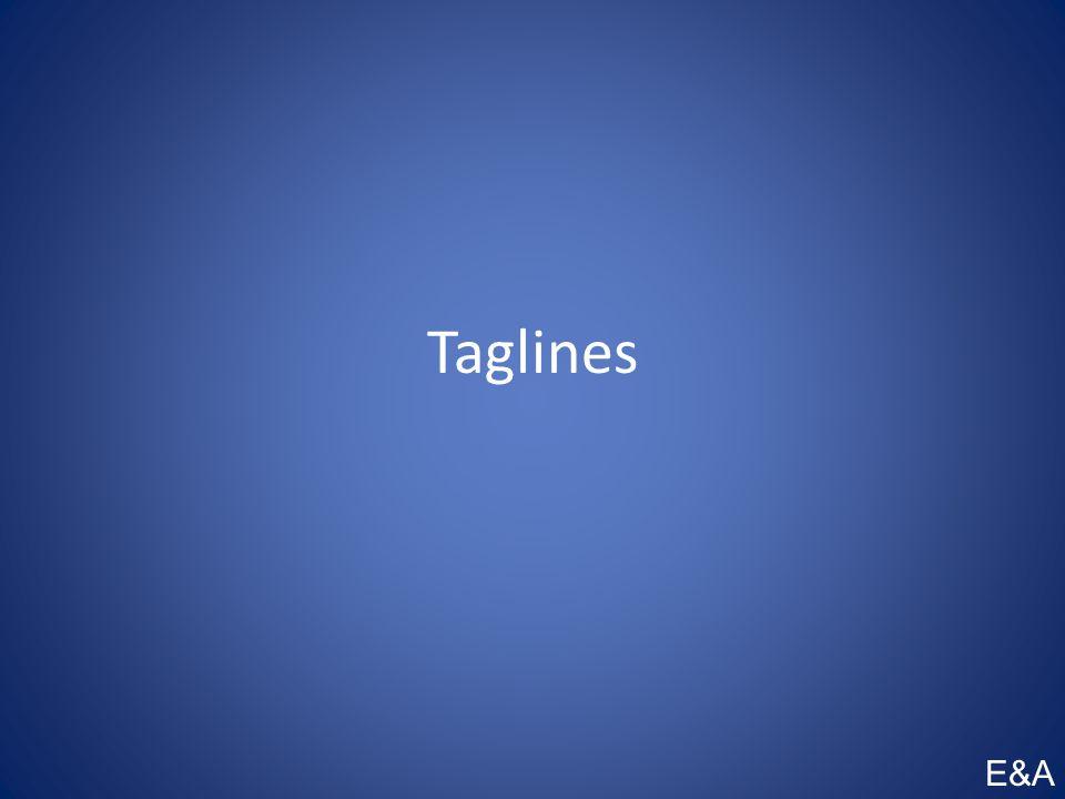Taglines E&A
