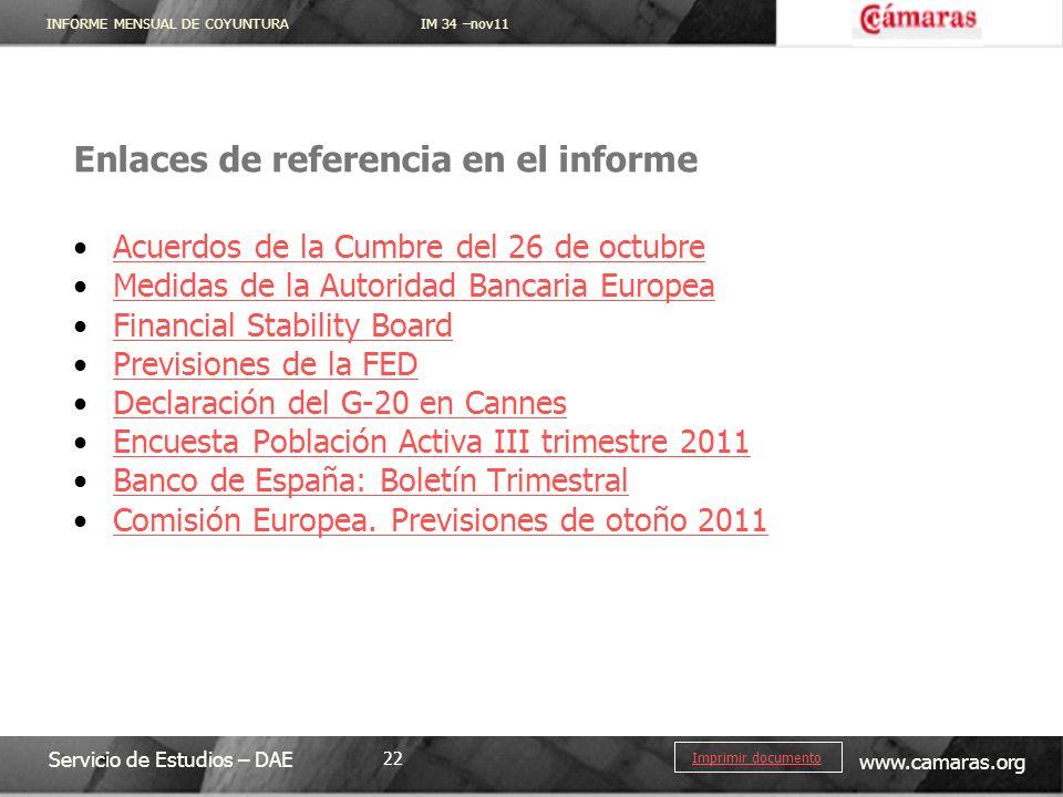 INFORME MENSUAL DE COYUNTURA IM 34 –nov11 Servicio de Estudios – DAE www.camaras.org 22 Imprimir documento Enlaces de referencia en el informe Acuerdo