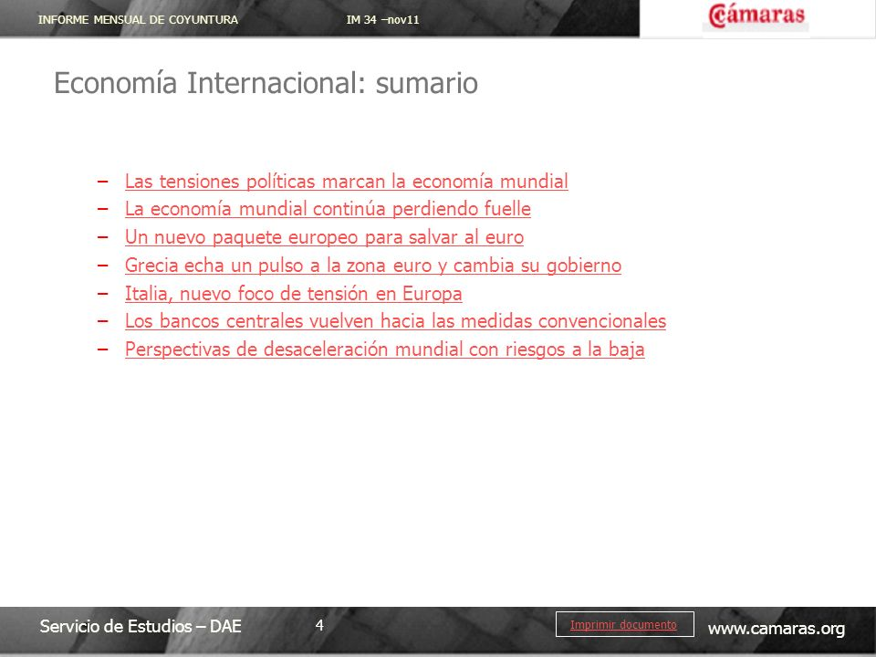 INFORME MENSUAL DE COYUNTURA IM 34 –nov11 Servicio de Estudios – DAE www.camaras.org 4 Imprimir documento Economía Internacional: sumario –Las tension