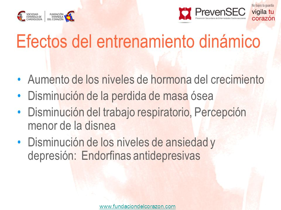 www.fundaciondelcorazon.com Aumento de los niveles de hormona del crecimiento Disminución de la perdida de masa ósea Disminución del trabajo respirato