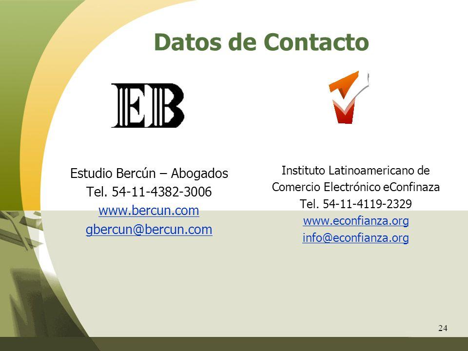 24 Datos de Contacto Estudio Bercún – Abogados Tel. 54-11-4382-3006 www.bercun.com gbercun@bercun.com Instituto Latinoamericano de Comercio Electrónic