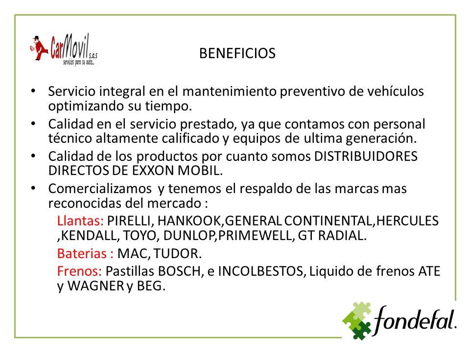 BENEFICIOS Servicio integral en el mantenimiento preventivo de vehículos optimizando su tiempo.