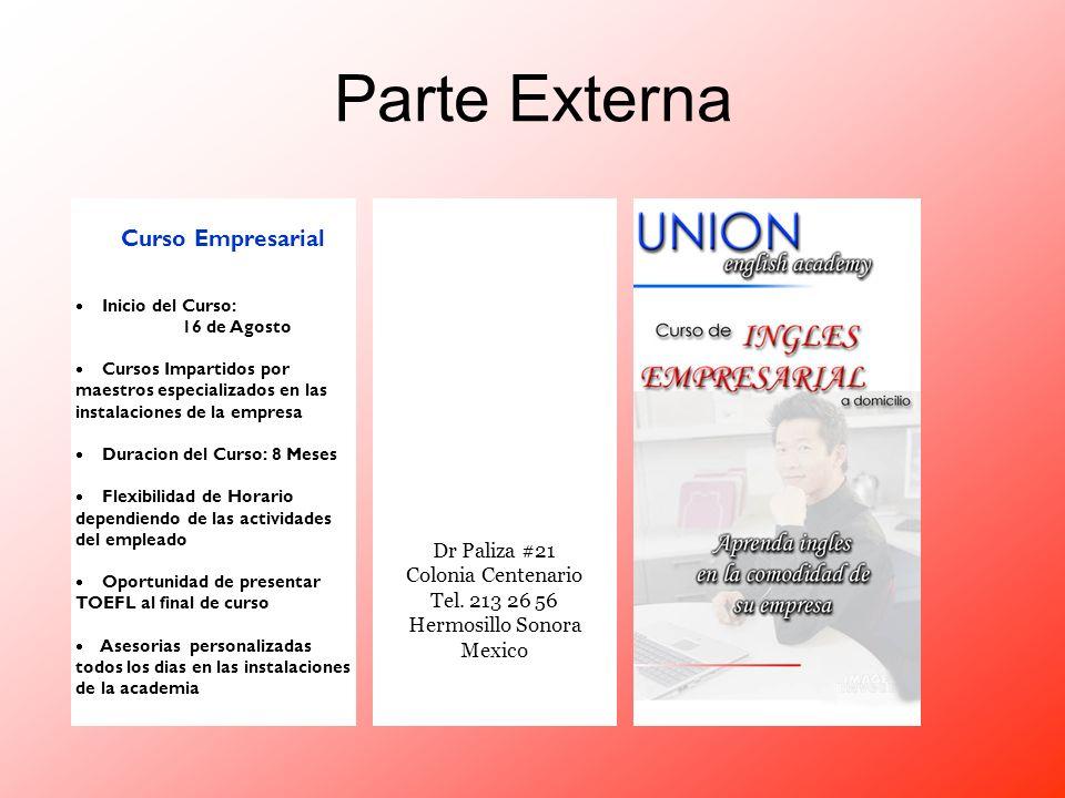 Parte Externa Hermosillo Sonora Mexico Dr Paliza #21 Colonia Centenario Tel. 213 26 56 Hermosillo Sonora Mexico Union English Academy Curso Empresaria