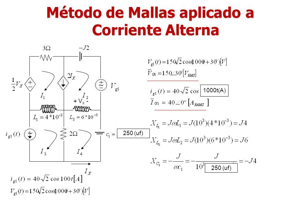 Método de Mallas aplicado a Corriente Alterna + V x - 1000t(A) 250 (uf)