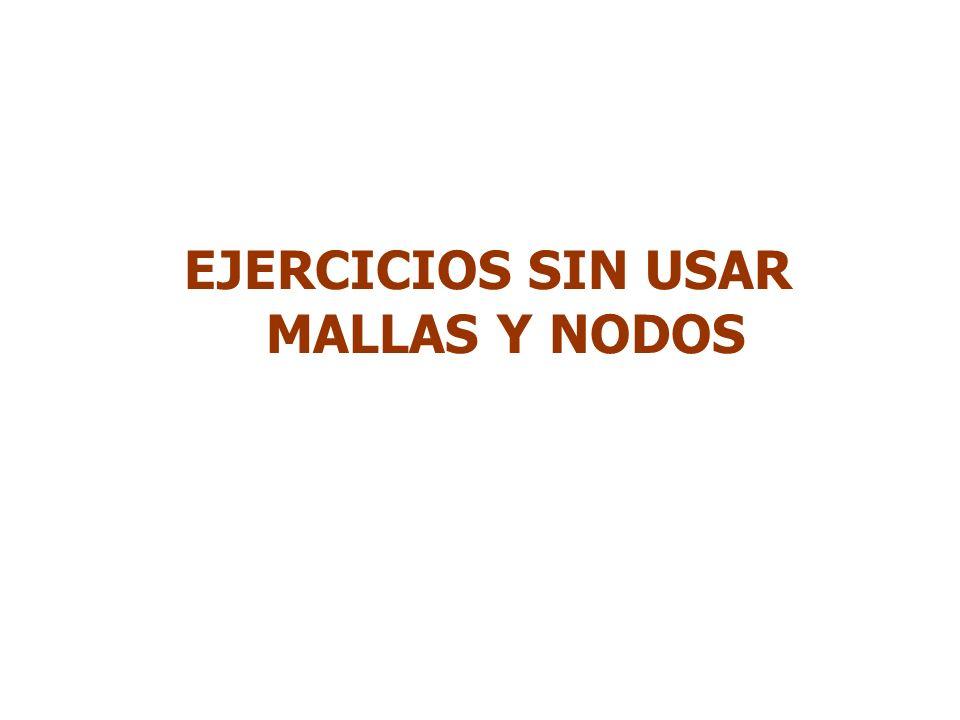 EJERCICIOS SIN USAR MALLAS Y NODOS