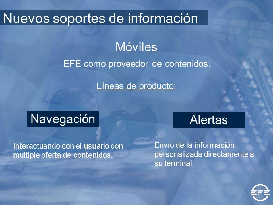 Móviles Interactuando con el usuario con múltiple oferta de contenidos. Líneas de producto: Navegación Alertas Envío de la información personalizada d