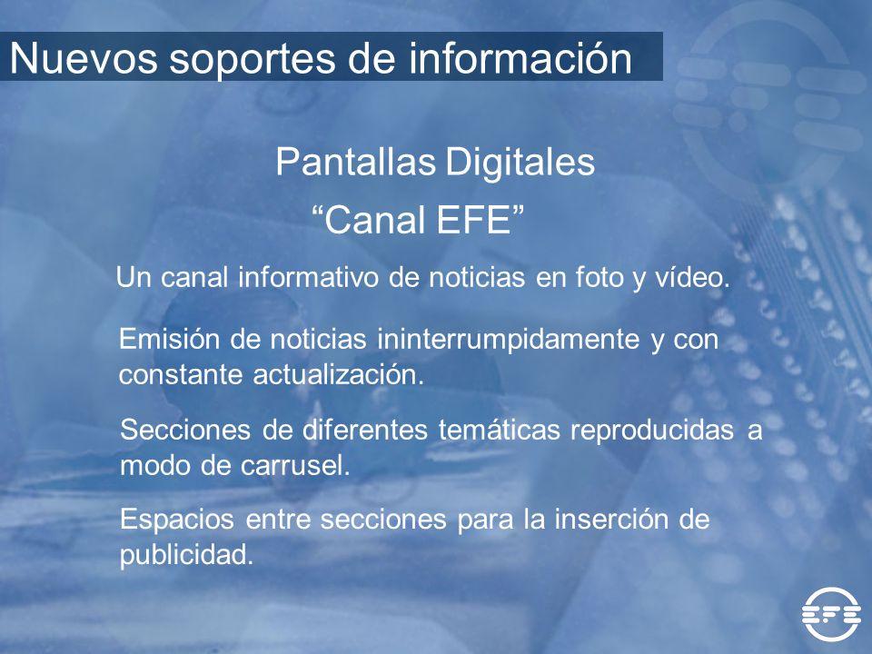 Canal EFE Un canal informativo de noticias en foto y vídeo. Emisión de noticias ininterrumpidamente y con constante actualización. Secciones de difere