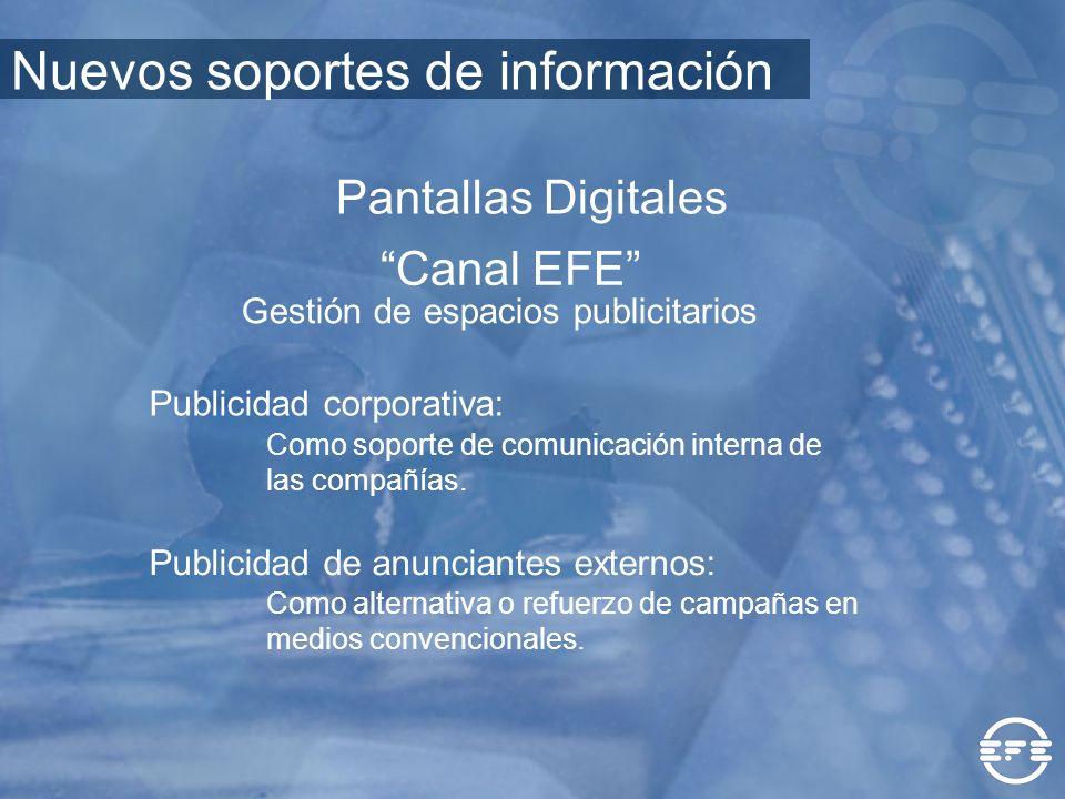 Gestión de espacios publicitarios Publicidad corporativa: Publicidad de anunciantes externos: Como soporte de comunicación interna de las compañías. C