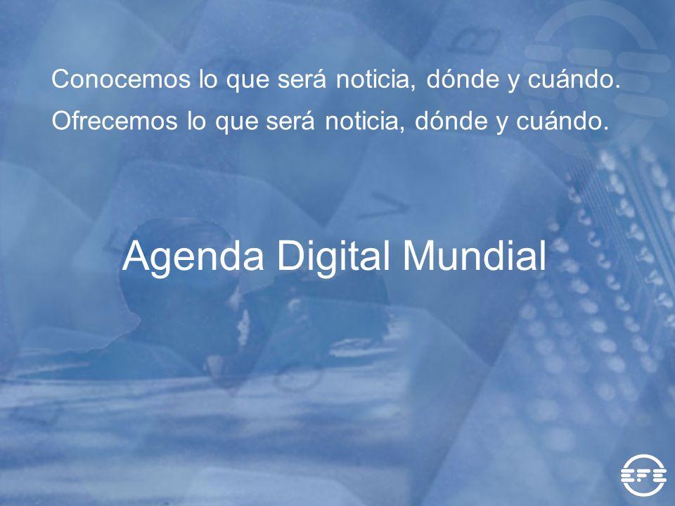 Conocemos lo que será noticia, dónde y cuándo. Agenda Digital Mundial Ofrecemos lo que será noticia, dónde y cuándo.