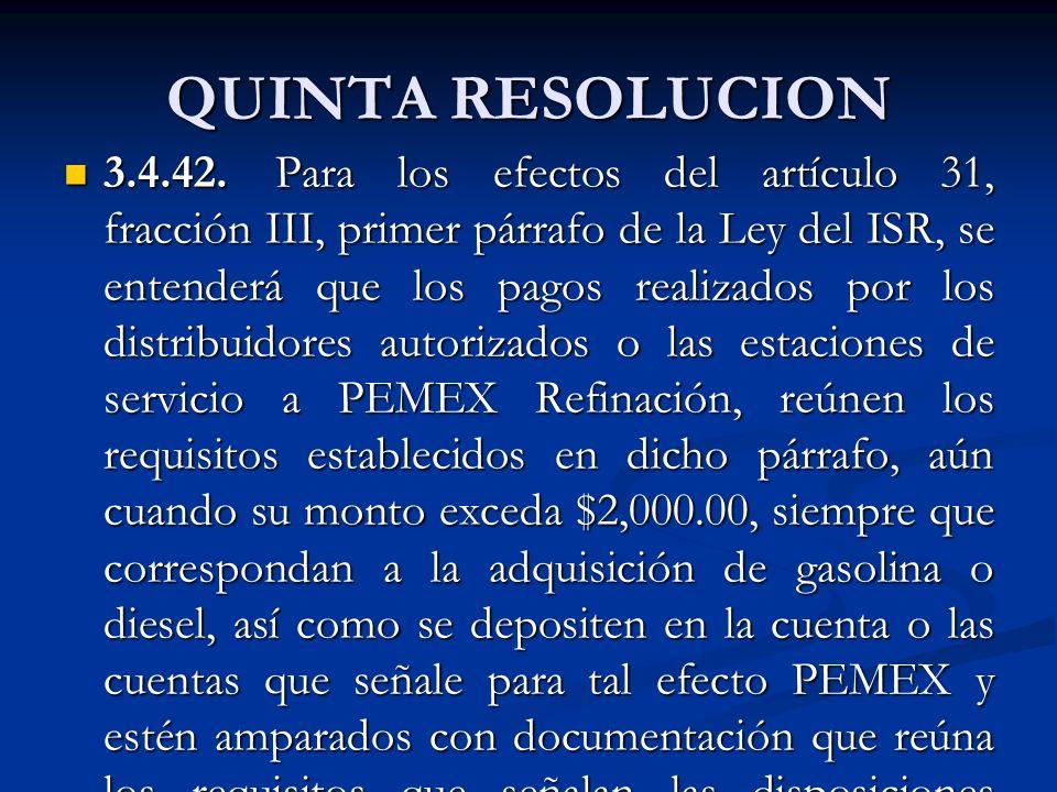 QUINTA RESOLUCION 3.4.42. Para los efectos del artículo 31, fracción III, primer párrafo de la Ley del ISR, se entenderá que los pagos realizados por